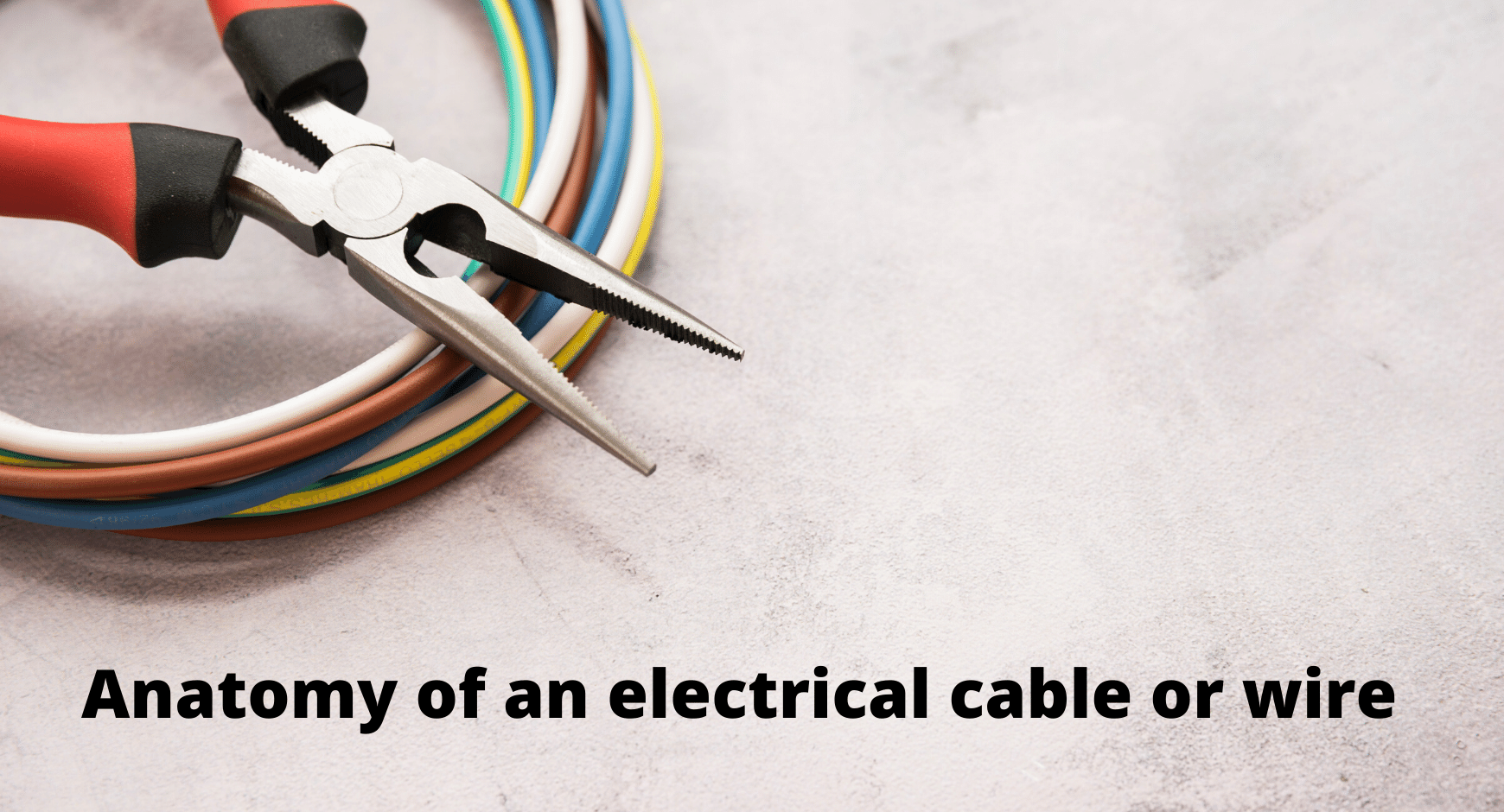 Anatomy Of An Electrical Cable Or Wire